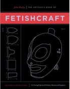 The Artisan's Book of Fetishcraft