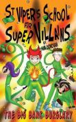 St Viper's School for Super Villains