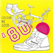 Colour Me Good: 80s
