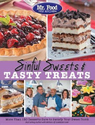 Mr. Food Test Kitchen Sinful Sweets & Tasty Treats  : More Than 150 Desserts Sure to Satisfy Your Sweet Tooth