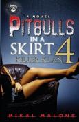 Pitbulls in a Skirt 4