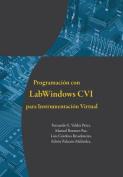 Programacion Con LabWindows CVI Para Instrumentacion Virtual [Spanish]