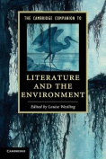 The Cambridge Companion to Literature and the Environment
