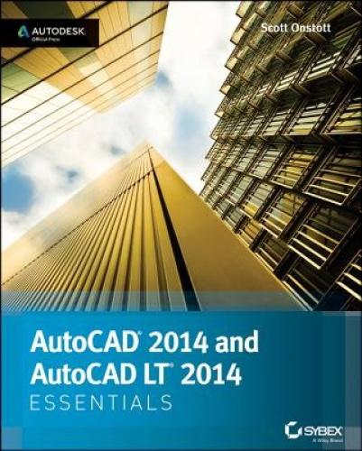 AutoCAD 2014 Essentials: Autodesk Official Press by Scott Onstott.