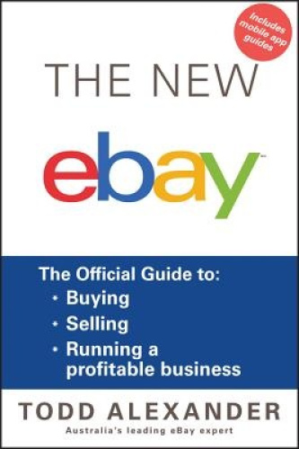 The New ebay: The Official Guide to: Buying, Selling, Running a Profitable