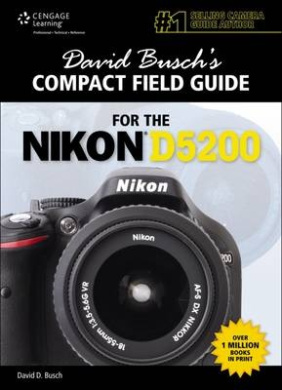 David Busch's Compact Field Guide for the Nikon D5200