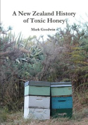 A New Zealand History of Toxic Honey