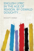 English Lyric in the Age of Reason, by Oswald Doughty ...