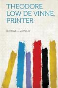 Theodore Low De Vinne, Printer