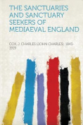 The Sanctuaries and Sanctuary Seekers of Mediaeval England
