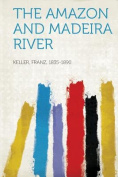 The Amazon and Madeira River