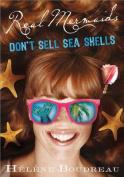 Real Mermaids Don't Sell Sea Shells