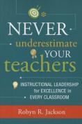 Never Underestimate Your Teachers