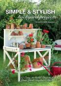 Simple & Stylish Backyard Projects