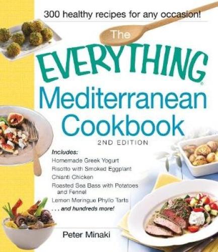 The Everything Mediterranean Cookbook: Includes Homemade Greek Yogurt, Risotto