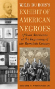 W.E.B. DuBois' Exhibit of American Negroes