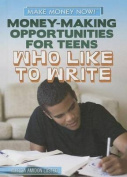 Money-Making Opportunities for Teens Who Like to Write (Make Money Now!