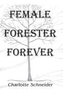 Female Forester Forever