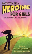 How to Be a Heroine-For Girls