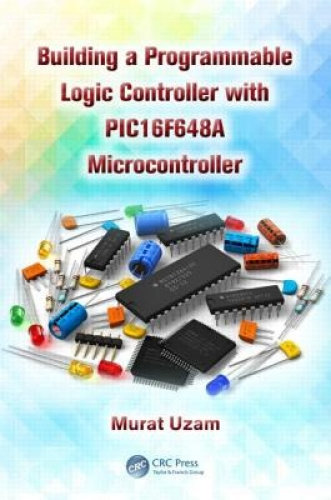 Building a Programmable Logic Controller with a Pic16f648a Microcontroller.