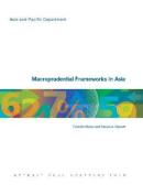 Macroprudential Frameworks in Asia