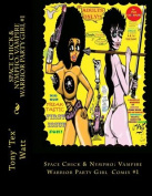 Space Chick & Nympho  : Vampire Warrior Party Girl Comix
