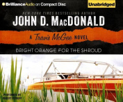 Bright Orange for the Shroud (Travis McGee Mysteries  [Audio]