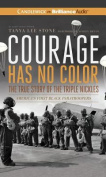 Courage Has No Color, the True Story of the Triple Nickles [Audio]