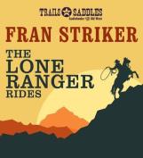 The Lone Ranger Rides [Audio]