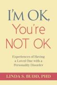I'm Ok, You're Not Ok