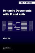 Dynamic Documents with R and knitr (Chapman & Hall/CRC