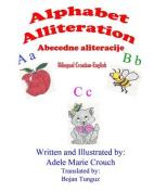 Alphabet Alliteration Bilingual Croatian English [HRV]