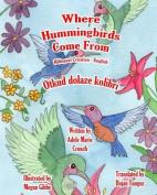 Where Hummingbirds Come from Bilingual Croatian English [HRV]