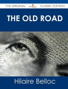 The Old Road - The Original Classic Edition