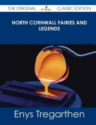 North Cornwall Fairies and Legends - The Original Classic Edition