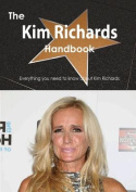 The Kim Richards Handbook - Everything You Need to Know about Kim Richards
