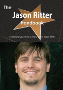 The Jason Ritter Handbook - Everything You Need to Know about Jason Ritter