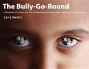 The Bully-Go-Round