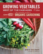 Growing Vegetables West of the Cascades, 7th Edition