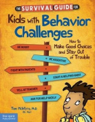 The Survival Guide for Kids with Behavior Challenges