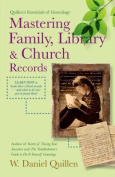 Mastering Family, Library & Church Records 2nd Edition