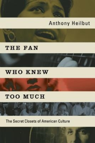 The Fan Who Knew Too Much: The Secret Closets of American Culture.