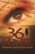 36 Sense