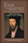 The John the Baptist of the Reformation