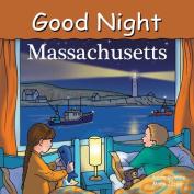 Good Night Massachusetts (Good Night Our World) [Board book]