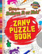 Ripley's Believe It or Not! Zany Puzzle Book (Ripley's Believe It or Not! Kids