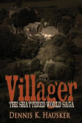 Villager, The Shattered World Saga, Book 1