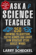 Ask a Science Teacher, How Everyday Stuff Really Works