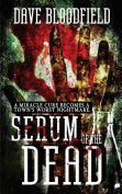 Serum of the Dead