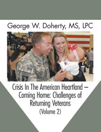 Crisis in the American Heartland -- Coming Home: Challenges of Returning